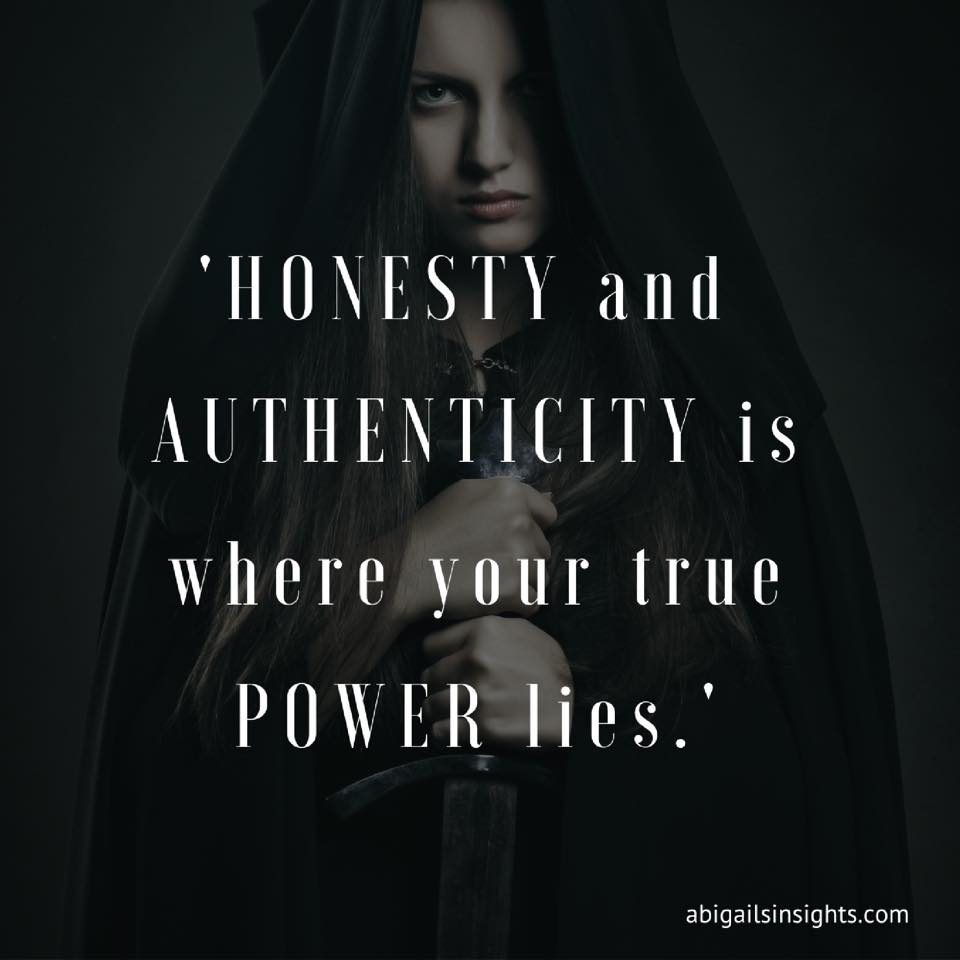 Honesty and Authenticity is where your true power lies
